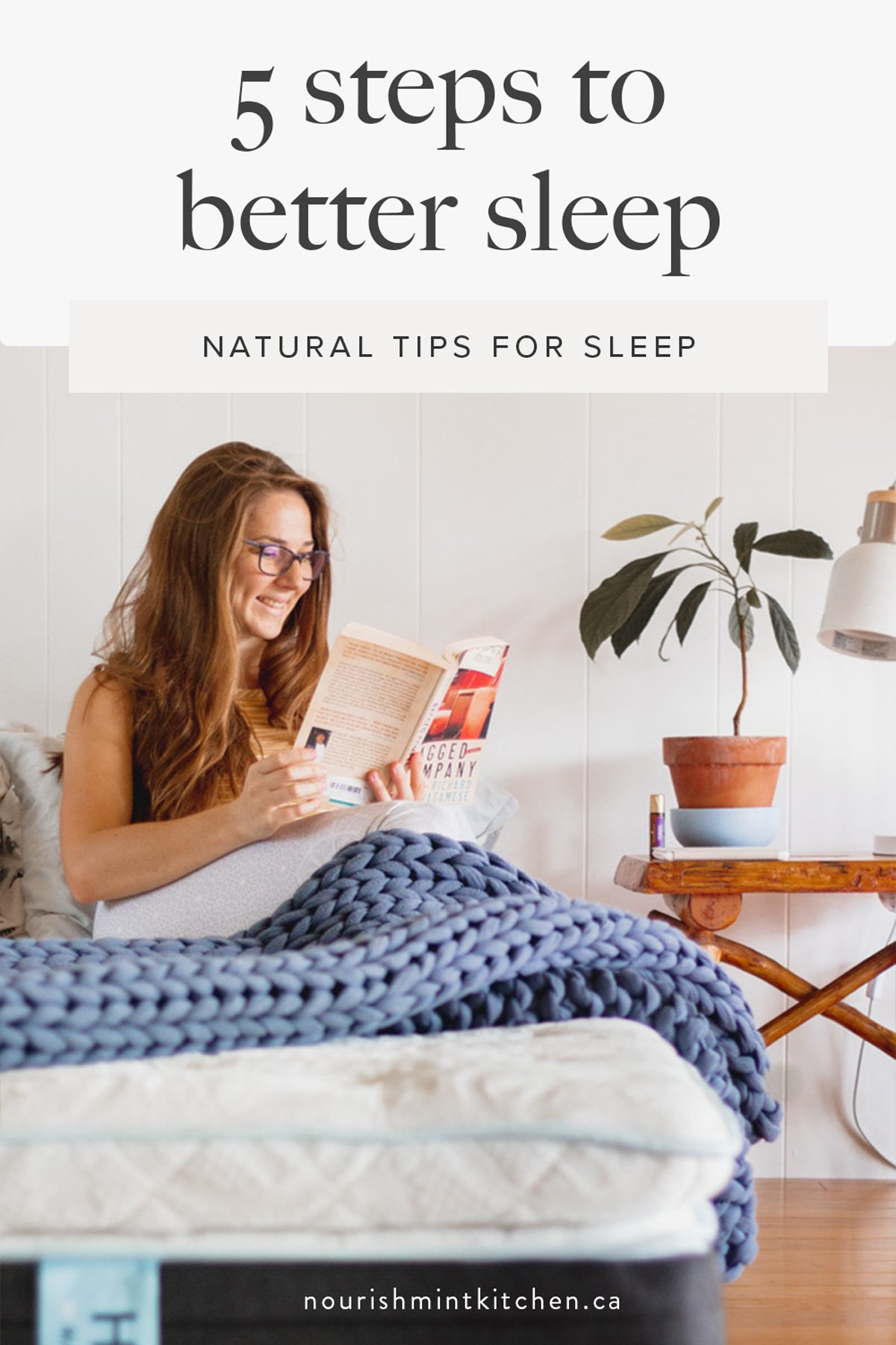 A Holistic Nutritionist's Guide to Sleep! 5 tips for better sleep to help you kick insomnia and get a better night's rest!